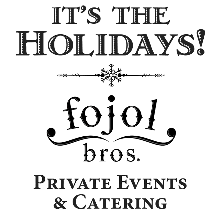 It's the Holidays! fojol bros. Private Events & Catering